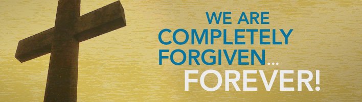 We are completely forgiven forever
